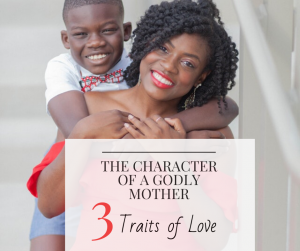 the character of a Godly mother