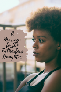 A Father's Day Message to Fatherless Daughters