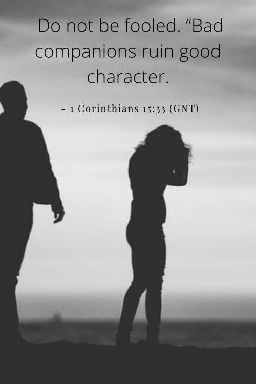 1 Corinthians 15:33 Bad company corrupts good morals