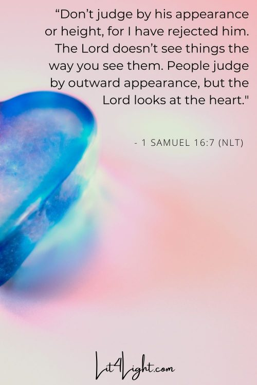 1 Samuel 16:7 God looks at the heart